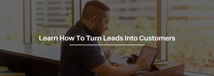 The Best Tips For Converting Leads Into Customers