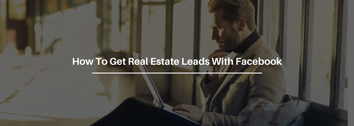 A Simple Way To Generate Real Estate Leads Through Facebook