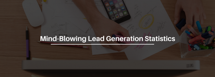 7 Mind-Blowing Statistics To Help Your Lead Generation Strategy