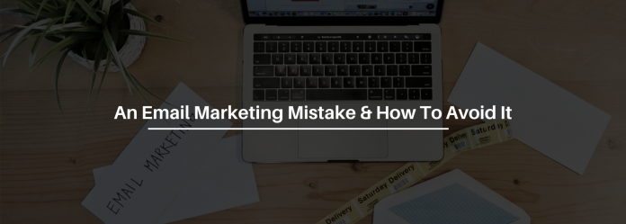 The Most Common Mistake Every Beginner Email Marketer Makes And How You Can Avoid It