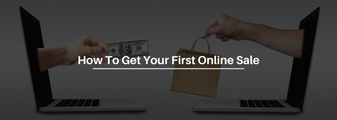 9 Ways To Kick Start Your Online Business And Get Your First Sale
