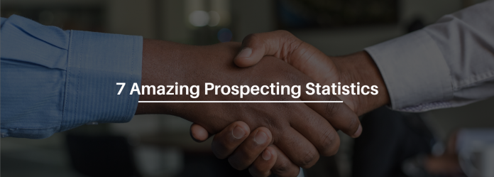 7 Amazing Prospecting Statistics To Get More Customers And Sales