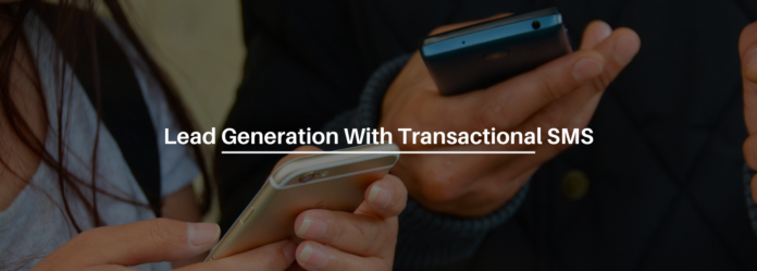 How To Level Up Your Lead Generation With Transactional SMS